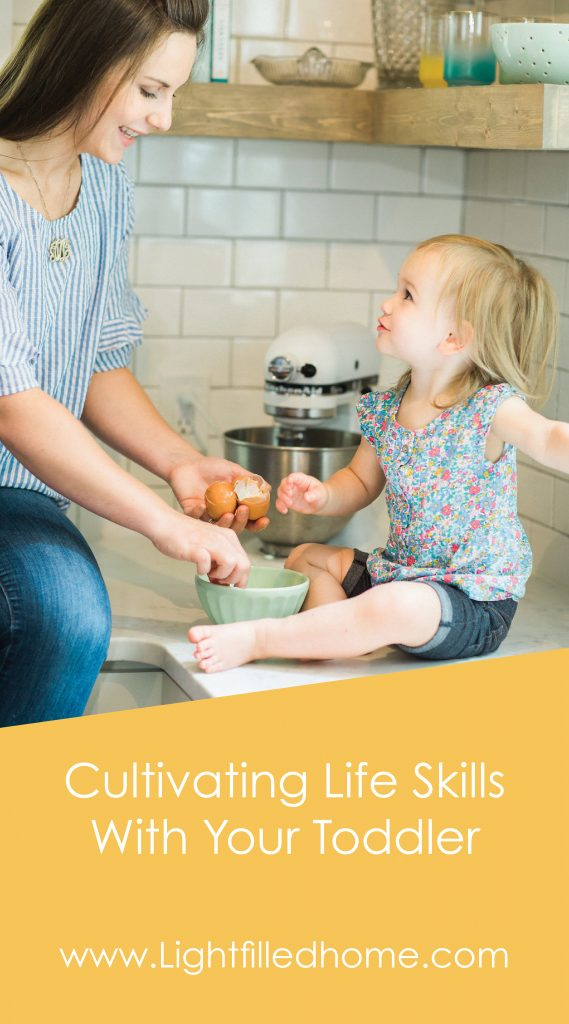 Cultivating Life Skills with Your Toddler | Lightfilledhome.com