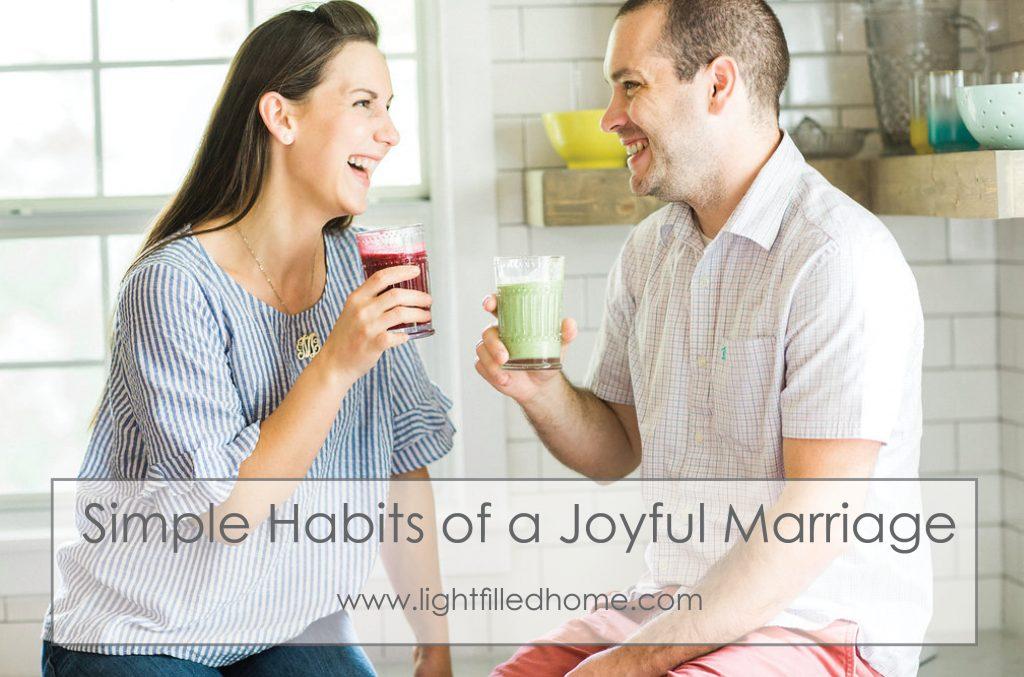 Simple Habits of Joyful Marriage- Lightfilledhome.com