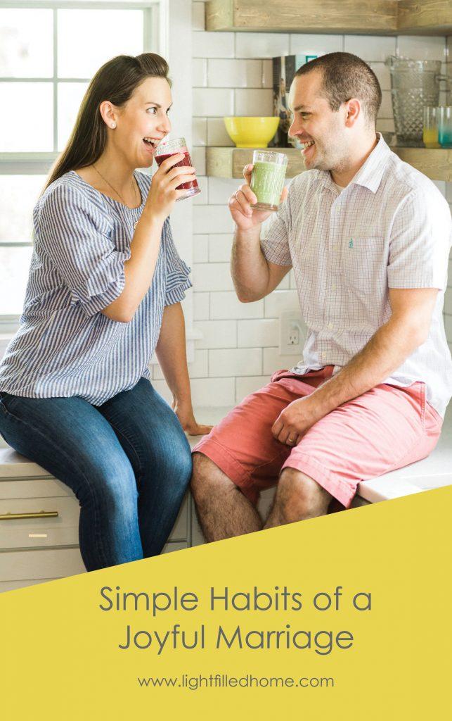 Simple Habits of a Joyful Marriage-Lightfilledhome.com