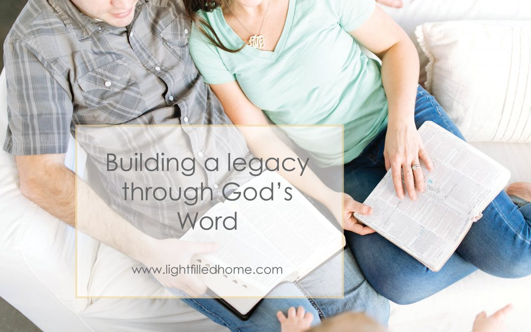 Building a Legacy through God's Word
