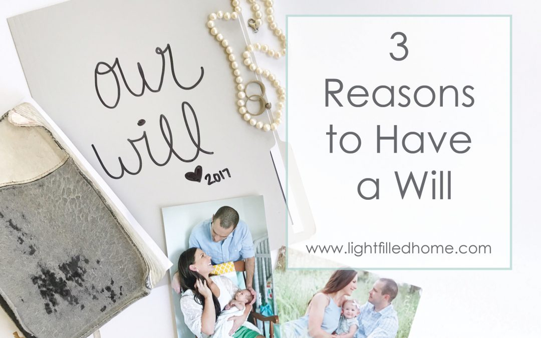 Three Important Reasons to Have a Will