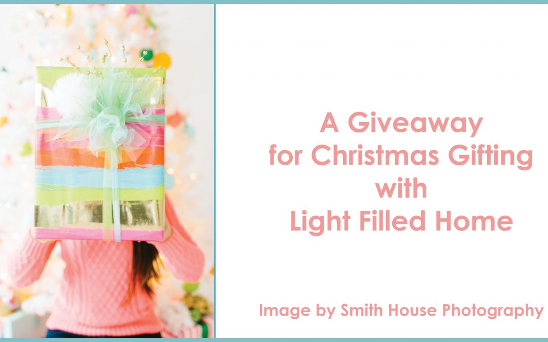 A Christmas Giveaway for Gifting with Light Filled Home
