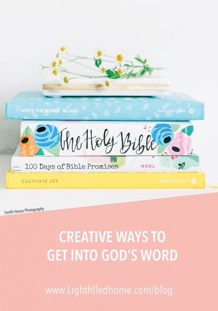 Creative Ways to Get into God's Word | Lightfilledhome/blog