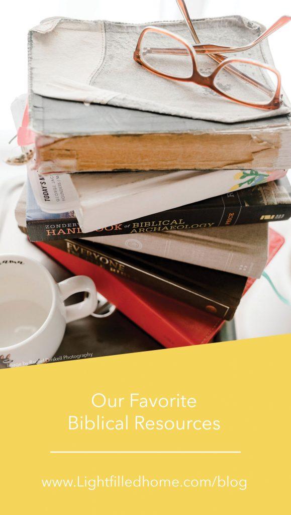 Favorite Biblical Resources | Lightfilledhome.com/blog