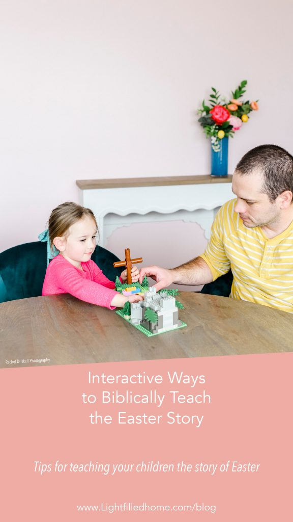 Interactive Ways to Teach the Easter Story | Lightfilledhome.com/blog