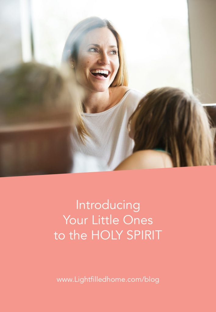 Introducing your little ones to the Holy Spirit | Lightfilledhome.com/blog